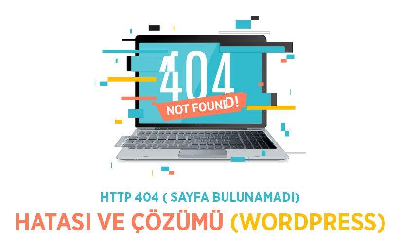 WordPress HTTP 404 Hatası Çözümü (Sayfa Bulunamadı)