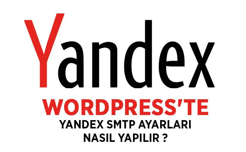 WordPress'te yandex smtp ayarları nasıl yapılır ?
